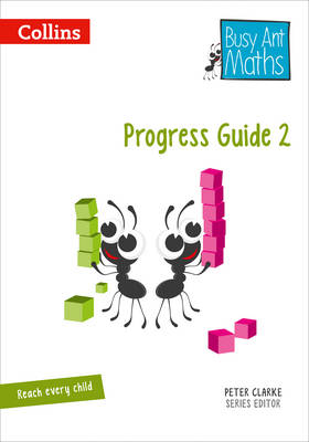 Busy Ant Maths Progress Guide 2 by Louise Wallace, Cherri Moseley, Nicola Morgan, Caroline Clissold