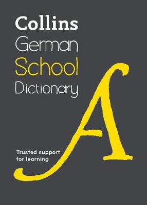 Collins German School Dictionary Trusted Support for Learning by Collins Dictionaries