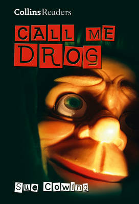 Collins Readers Call Me Drog by Sue Cowing