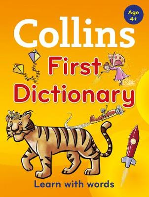 Collins First Dictionary Learn with Words, for Age 4+ by Collins Dictionaries
