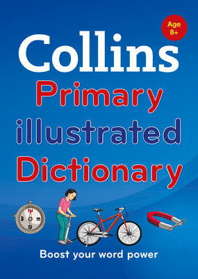 Collins Primary Illustrated Dictionary Boost Your Word Power, for Age 8+ by