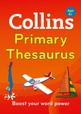 Collins Primary Thesaurus Boost Your Word Power, for Age 8+ by