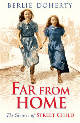 Street Child Far from Home: The Sisters of Street Child by Berlie Doherty