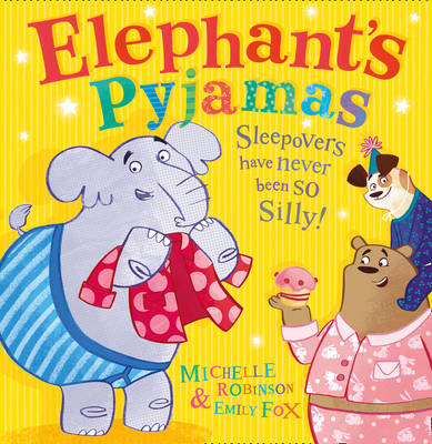 Elephant's Pyjamas by Michelle Robinson