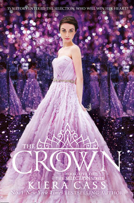 The Crown (the Selection, Book 5) by Kiera Cass