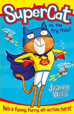 Supercat vs The Fry Thief by Jeanne Willis