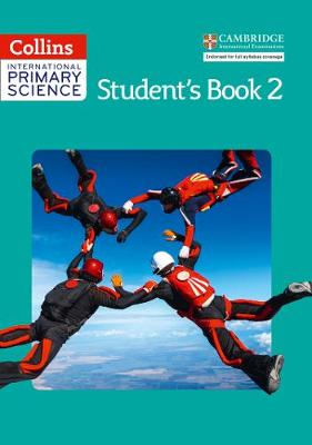 International Primary Science Student's Book 2 by Phillipa Skilicorn, Karen Morrison, Tracey Baxter, Sunetra Berry