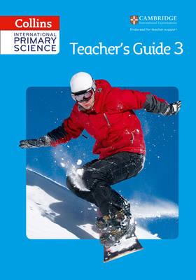 Collins International Primary Science International Primary Science Teacher's Guide 3 by Fiona Macgregor, Karen Morrison, Tracey Baxter, Sunetra Berry