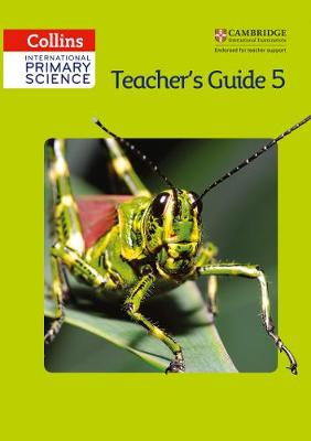 Collins International Primary Science International Primary Science Teacher's Guide 5 by Daphne Paizee, Karen Morrison, Tracey Baxter, Sunetra Berry