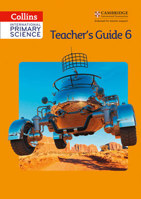 International Primary Science Teacher's Guide Stage 6 by Karen Morrison, Tracey Baxter, Sunetra Berry, Pat Dower