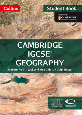 Cambridge IGCSE Geography Student Book by John Belfield, Jack Gillett, Meg Gillett, John Rutter