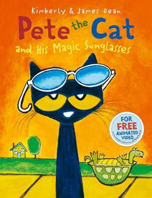 Pete the Cat and His Magic Sunglasses by Kimberly Dean, James Dean