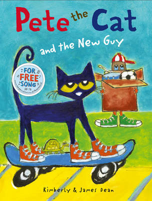 Pete the Cat and the New Guy by Kimberly Dean, Eric Litwin, James Dean