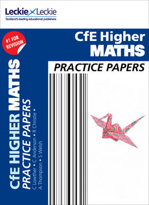 CfE Higher Maths Practice Papers for SQA Exams by Ken Nisbet, Leckie & Leckie