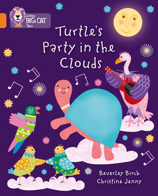 Turtle's Party In The Clouds: Band 06/Orange by Beverley Birch