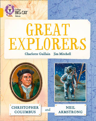 Collins Big Cat Great Explorers: Christopher Columbus and Neil Armstrong: Band 09/Gold by Charlotte Guillain