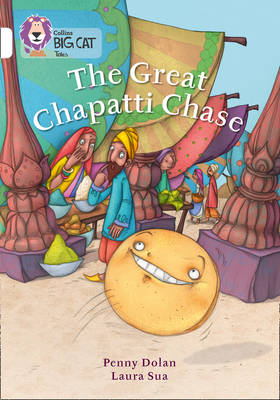 The Great Chapatti Chase Band 10/White by Penny Dolan