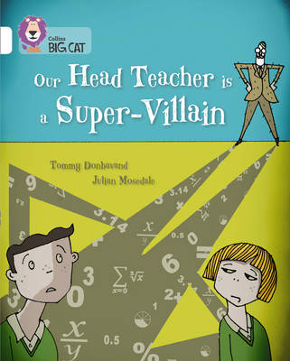 Our Head Teacher is a Super-Villain Band 10/White by Tommy Donbavand