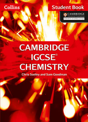 Cambridge IGCSE Chemistry Student Book by Chris Sunley