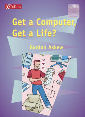 Get a Computer, Get a Life? by Gordon Askew