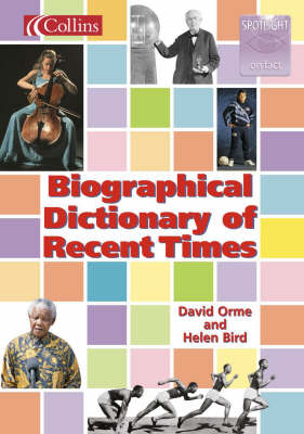 Biographical Dictionary of Recent Times by Helen Bird, David Orme
