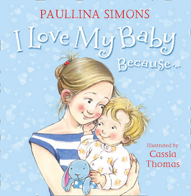I Love My Baby Because... by Paullina Simons