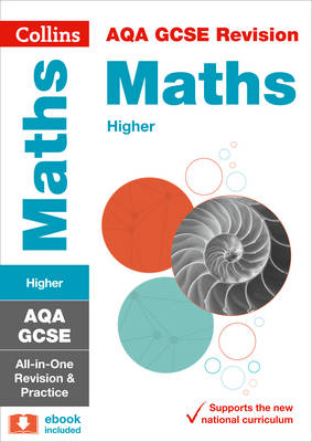 AQA GCSE Maths Higher Tier All-in-One Revision and Practice by