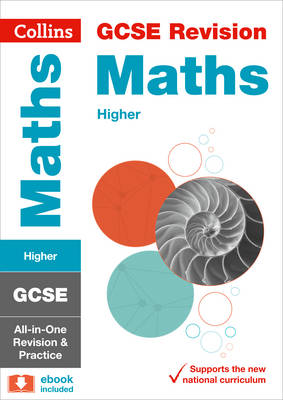 Collins GCSE Revision and Practice - New Curriculum GCSE Maths Higher Tier All-in-One Revision and Practice by Collins GCSE