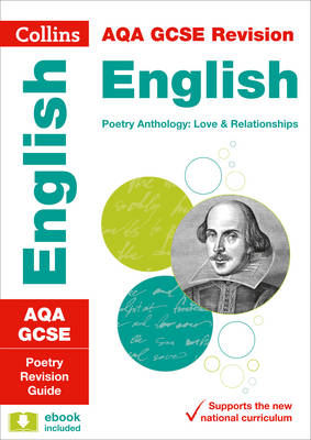 AQA GCSE Poetry Anthology: Love and Relationships Revision Guide by