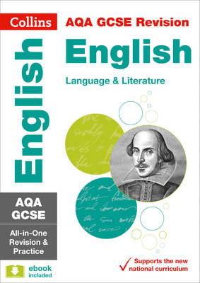 AQA GCSE English Language and English Literature All-in-One Revision and Practice by Collins GCSE