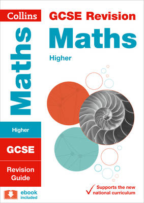 GCSE Maths Higher Tier Revision Guide by