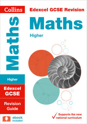 Edexcel GCSE Maths Higher Tier Revision Guide by