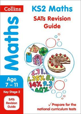 KS2 Maths SATs Revision Guide by Collins KS2
