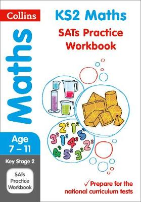 KS2 Maths SATs Practice Workbook by Collins KS2