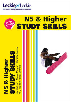 N5 & Higher Study Skills by Danielle Brown, Lee Jackson, Nicola Morgan, M-C. McInally
