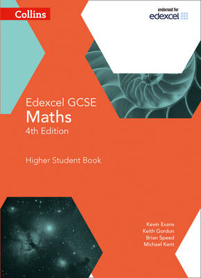 Collins GCSE Maths GCSE Maths Edexcel Higher Student Book by Kevin Evans, Keith Gordon, Brian Speed, Michael Kent