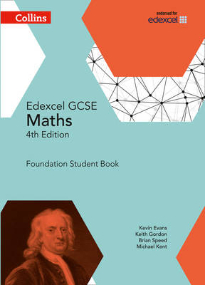 GCSE Maths Edexcel Foundation Student Book by Kevin Evans, Keith Gordon, Brian Speed, Michael Kent