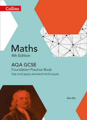 GCSE Maths AQA Foundation Practice Book Use and Apply Standard Techniques by Kath Hipkiss