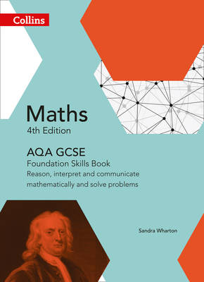 GCSE Maths AQA Foundation Reasoning and Problem Solving Skills Book Reason, Interpret and Communicate Mathematically and Solve Problems by Sandra Wharton