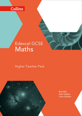 Collins GCSE Maths GCSE Maths Edexcel Higher Teacher Pack by Rob Ellis, Kath Hipkiss, Colin Stobart