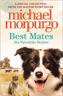 Best Mates by Michael, M.B.E. Morpurgo