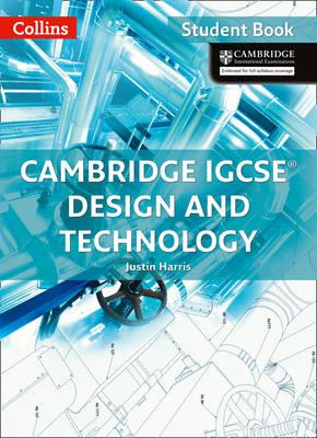 Cambridge IGCSE Design and Technology Student Book by Justin M. Harris, Dawne Bell, Chris Hughes, Matt McLain
