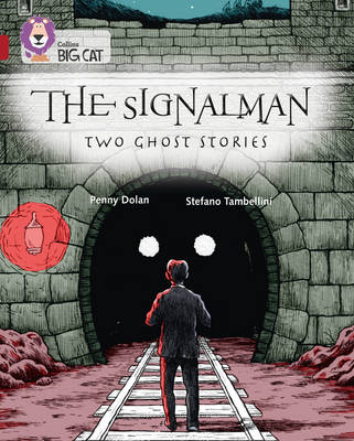 Collins Big Cat The Signalman: Two Ghost Stories: Band 14/Ruby by Penny Dolan