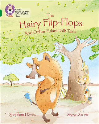 Collins Big Cat The Hairy Flip-Flops and other Fulani Folk Tales: Band 15/Emerald by Stephen Davies