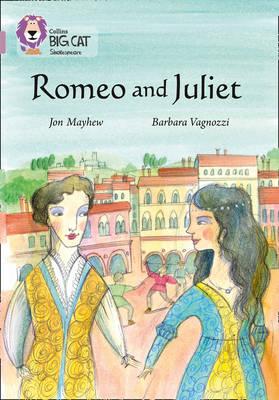 Romeo and Juliet: Band 18/Pearl by Jon Mayhew, Barbara Vagnozzi