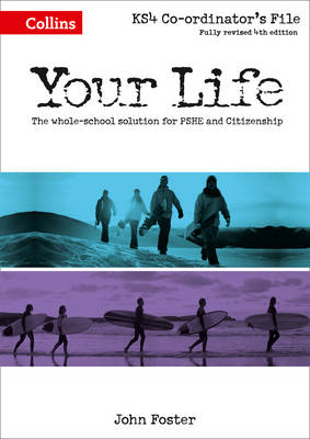 KS4 Co-Ordinator's File The Whole-School Solution for PSHE and Citizenship by John Foster