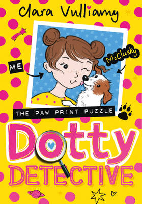 Dotty Detective and the Great Pawprint Puzzle by Clara Vulliamy