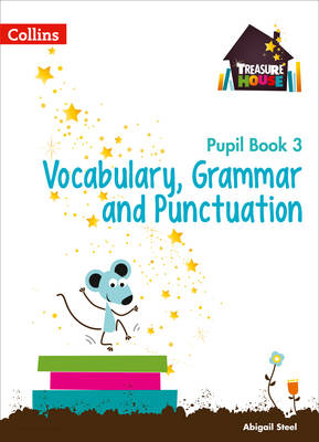 Year 3 Vocabulary, Grammar and Punctuation Pupil Book by Abigail Steel
