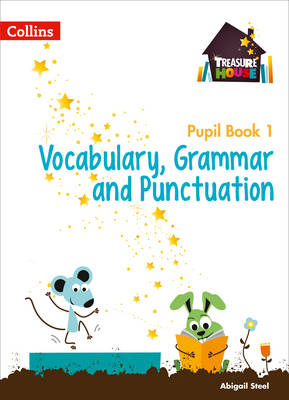 Vocabulary, Grammar and Punctuation Year 1 Pupil Book by Abigail Steel