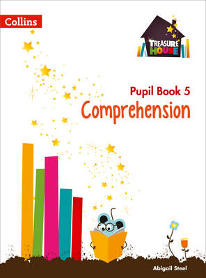 Year 5 Comprehension Pupil Book by Abigail Steel